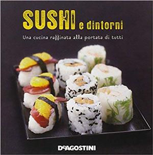 I 6 migliori Libri sul Sushi per Prepararlo in Casa + Ricette